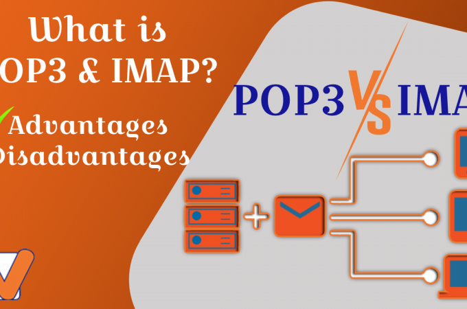 What is POP3 & IMAP ? What are the difference between POP3 & IMAP?